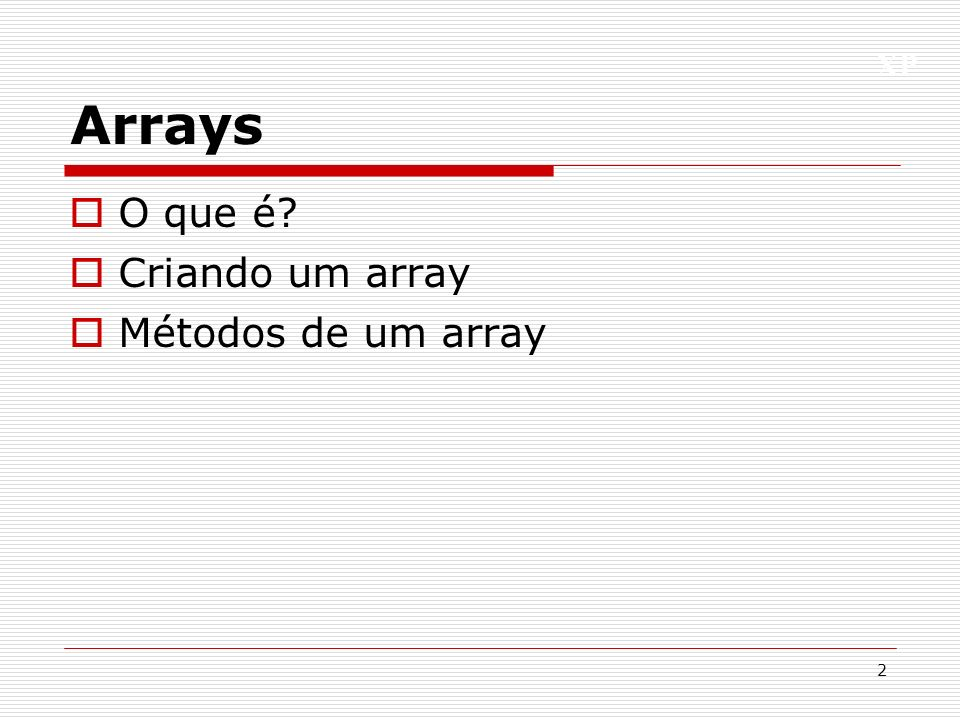 XP Array 3 É um conjunto de valores ordenados.Contendo nome e índice.