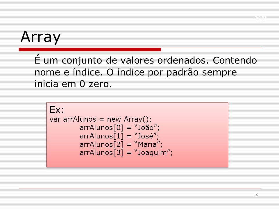XP Métodos 4 pop() shift() push() unshift() reverse() sort() concat() indexOf() join()