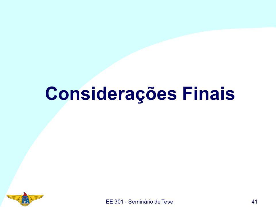 EE 301 - Seminário de Tese41 Considerações Finais