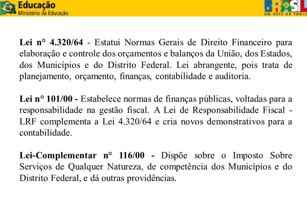 Lei n° 4.320/64 - Estatui Normas Gerais de Direito Financeiro para elaboração e controle dos orçamentos e balanços da União, dos Estados, dos Municípi