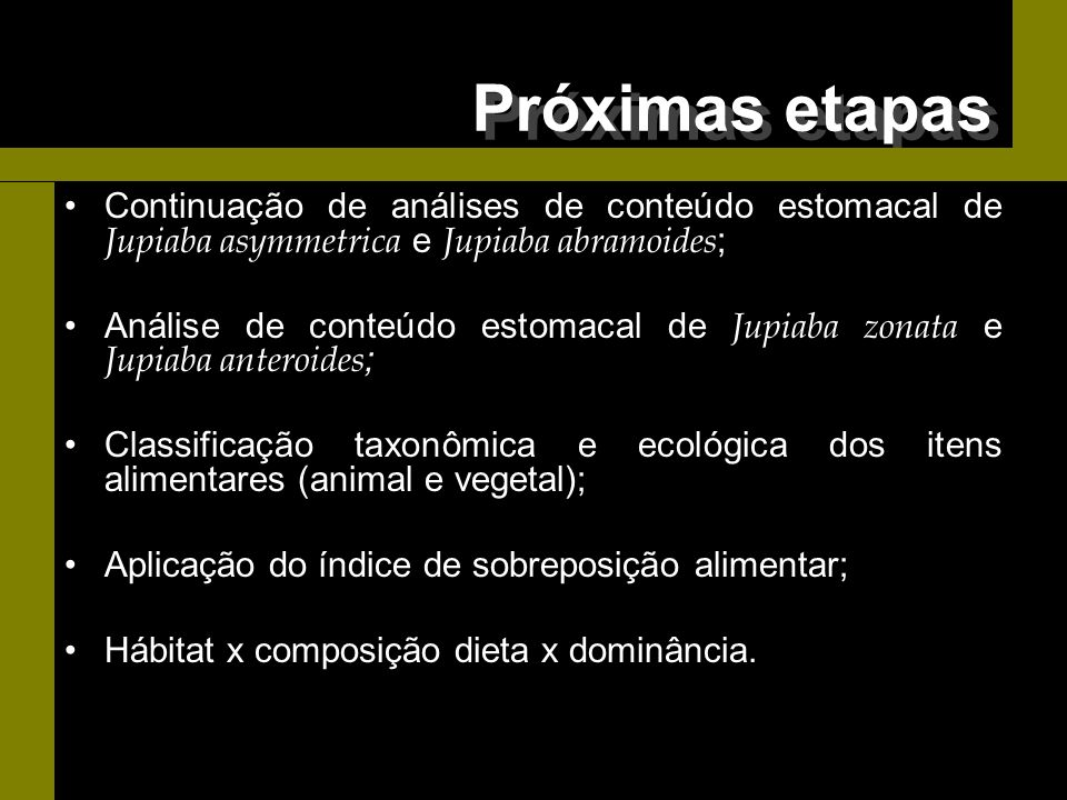 Continuação de análises de conteúdo estomacal de Jupiaba asymmetrica e Jupiaba abramoides ; Análise de conteúdo estomacal de Jupiaba zonata e Jupiaba