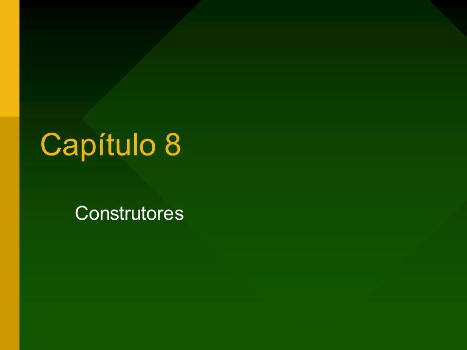 Capítulo 8 Construtores