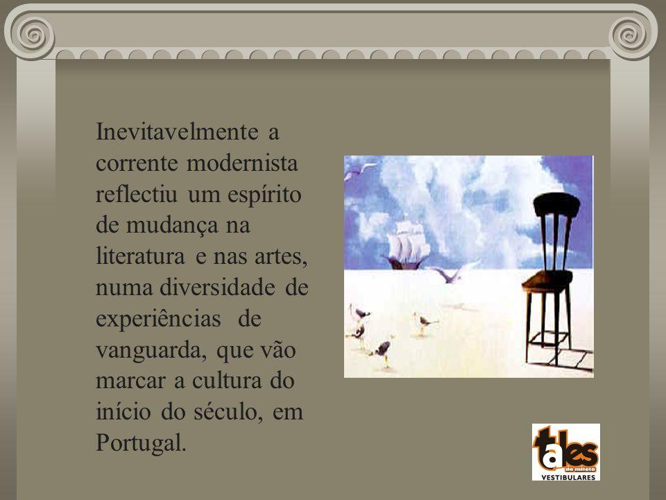 Inevitavelmente a corrente modernista reflectiu um espírito de mudança na literatura e nas artes, numa diversidade de experiências de vanguarda, que v