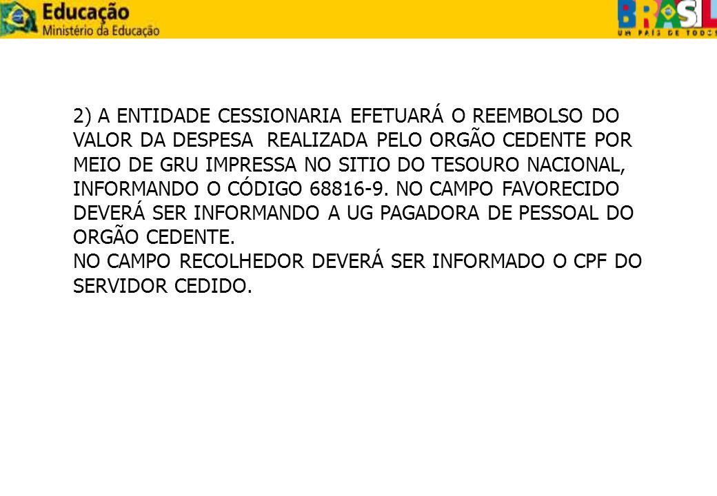 3) APÓS A REALIZACÃO DO PAGAMENTO PARA O SERVIDOR E O RECOLHIMENTO DOS ENCARGOS O ORGÃO CEDENTE PROVIDENCIARÁ O ESTORNO DA DESPESA EM CONTRAPARTIDA COM O REGISTRO DE UM ATIVO, POR MEIO DE NOTA DE LANÇAMENTO COM O EVENTO 51.5.100 (INDICAR A NOTA DE EMPENHO DA DESPESA COM PESSOAL E A NOTA DE EMPENHO DA DESPESA COM ENCARGO) E 55.0.529 (INFORMAR NA INSCRIÇÃO 1 O CPF DO SERVIDOR CEDIDO).