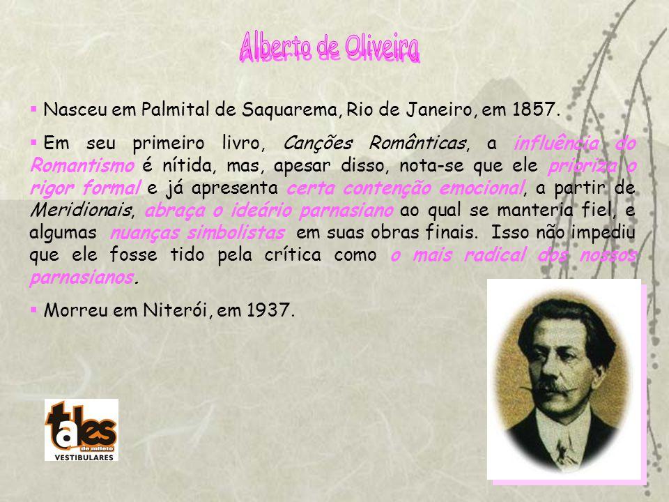 Nasceu em Palmital de Saquarema, Rio de Janeiro, em 1857. Em seu primeiro livro, Canções Românticas, a influência do Romantismo é nítida, mas, apesar