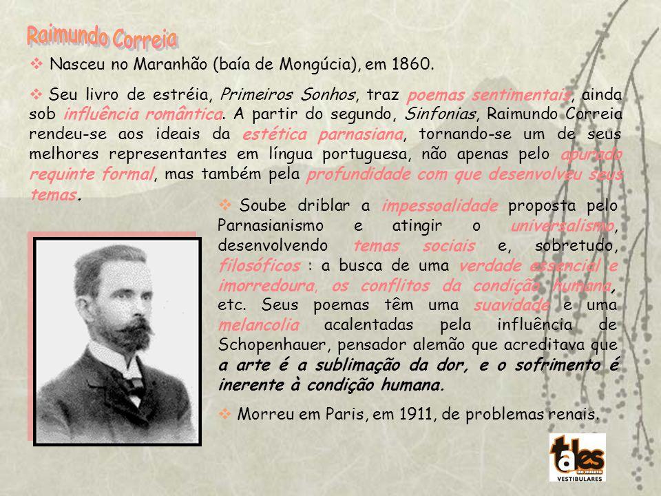 Nasceu no Maranhão (baía de Mongúcia), em 1860. Seu livro de estréia, Primeiros Sonhos, traz poemas sentimentais, ainda sob influência romântica. A pa