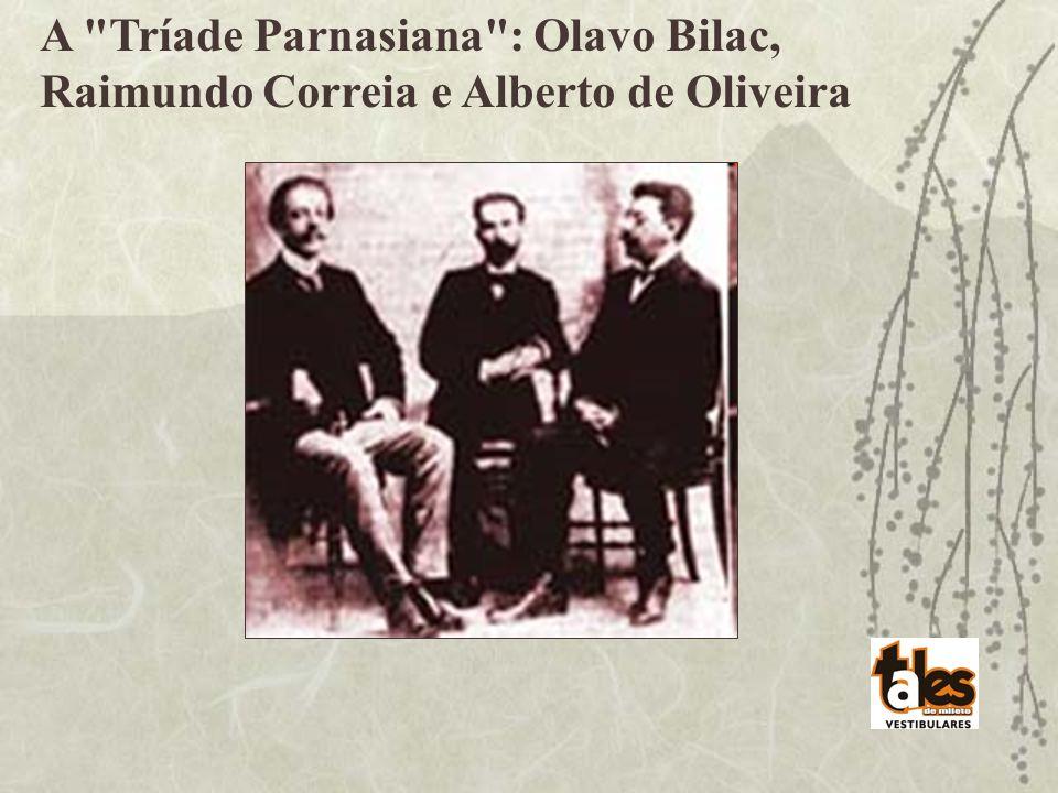 A Tríade Parnasiana : Olavo Bilac, Raimundo Correia e Alberto de Oliveira