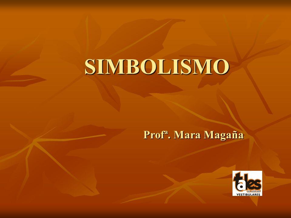 Profª. Mara Magaña SIMBOLISMO