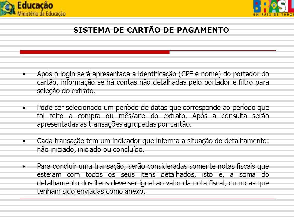 SISTEMA DE CARTÃO DE PAGAMENTO Após o login será apresentada a identificação (CPF e nome) do portador do cartão, informação se há contas não detalhada