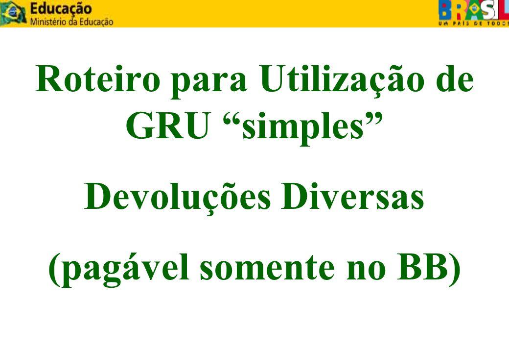 Roteiro para Utilização de GRU simples Devoluções Diversas (pagável somente no BB)