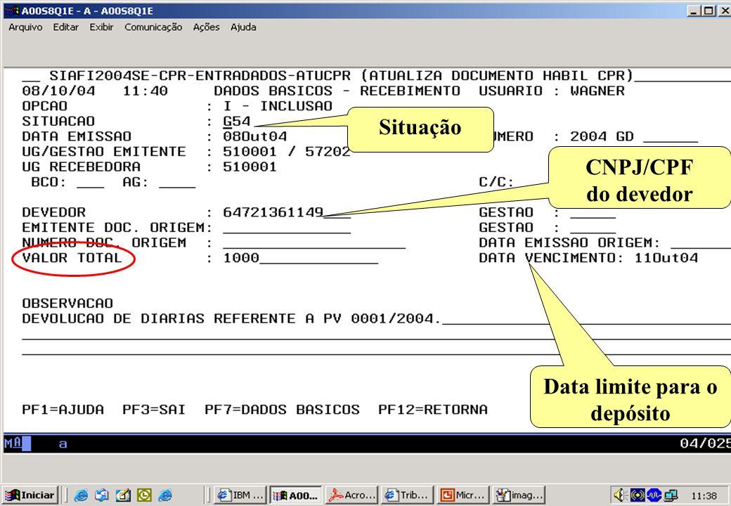 Situação CNPJ/CPF do devedor Data limite para o depósito