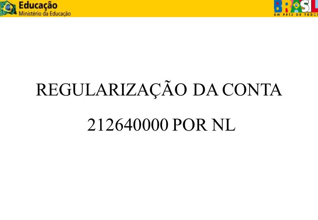REGULARIZAÇÃO DA CONTA 212640000 POR NL