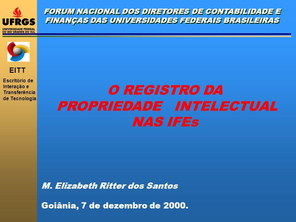 EITT Escritório de Interação e Transferência de Tecnologia FORUM NACIONAL DOS DIRETORES DE CONTABILIDADE E FINANÇAS DAS UNIVERSIDADES FEDERAIS BRASILE