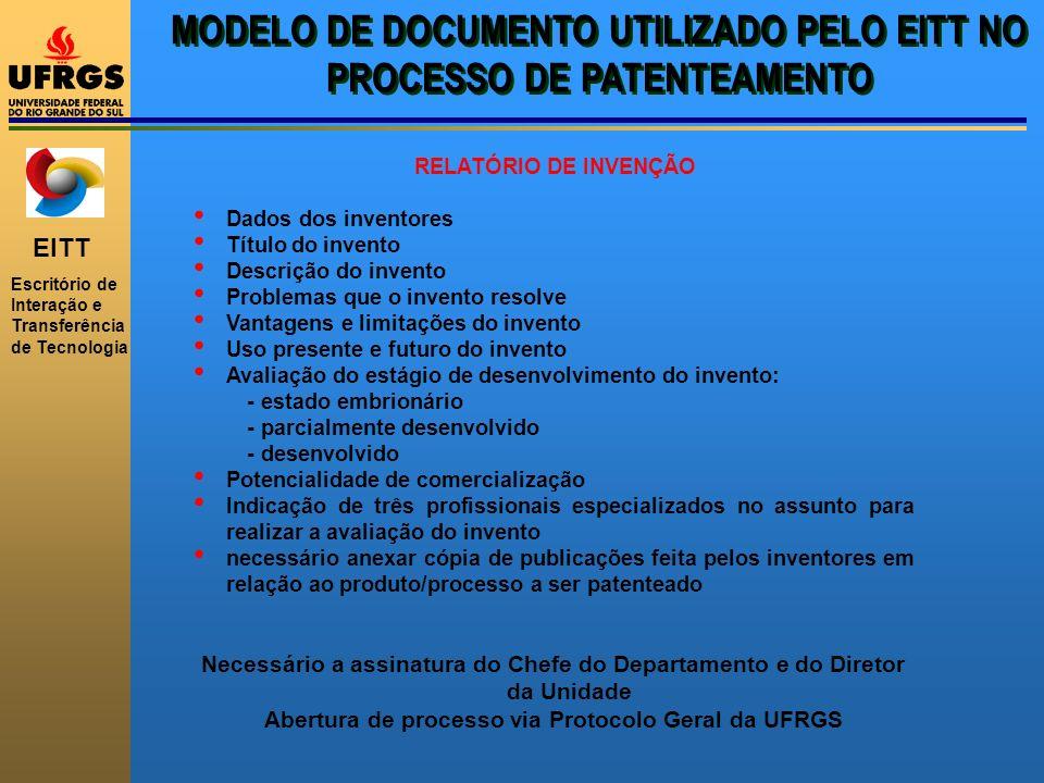 EITT Escritório de Interação e Transferência de Tecnologia MODELO DE DOCUMENTO UTILIZADO PELO EITT NO PROCESSO DE PATENTEAMENTO RELATÓRIO DE INVENÇÃO