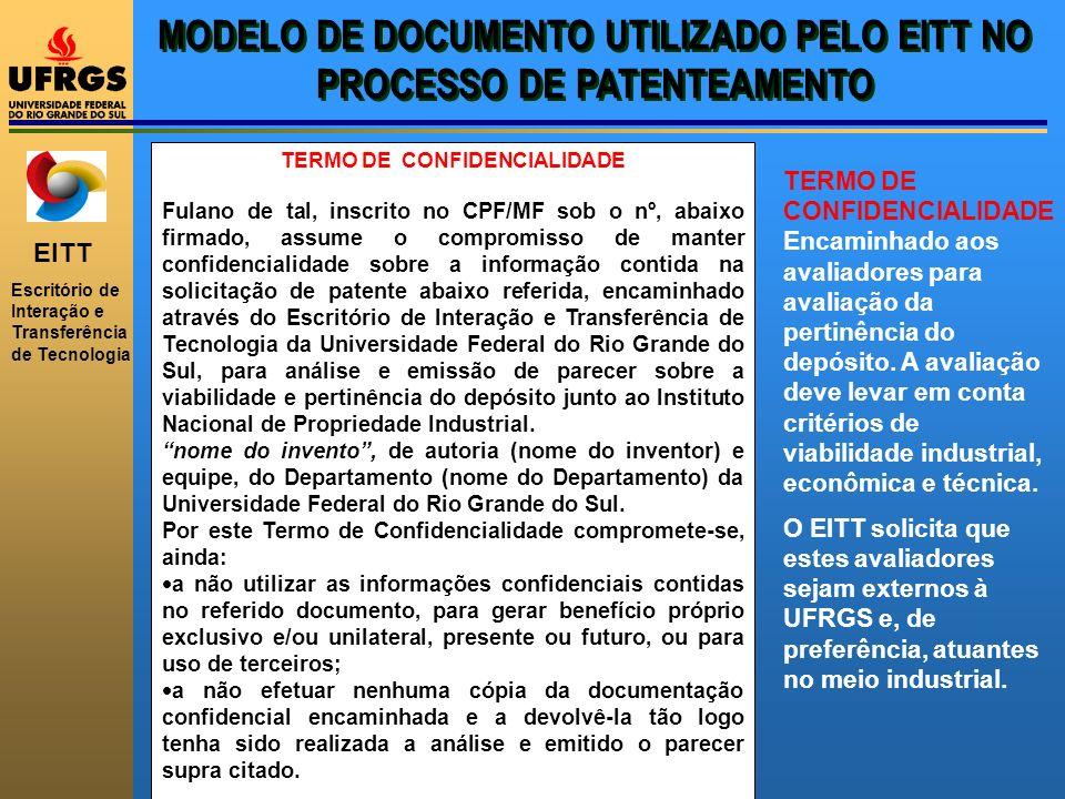 EITT Escritório de Interação e Transferência de Tecnologia TERMO DE CONFIDENCIALIDADE Fulano de tal, inscrito no CPF/MF sob o nº, abaixo firmado, assu