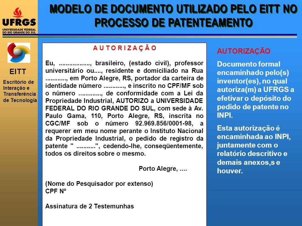 EITT Escritório de Interação e Transferência de Tecnologia A U T O R I Z A Ç Ã O Eu,.................., brasileiro, (estado civil), professor universi
