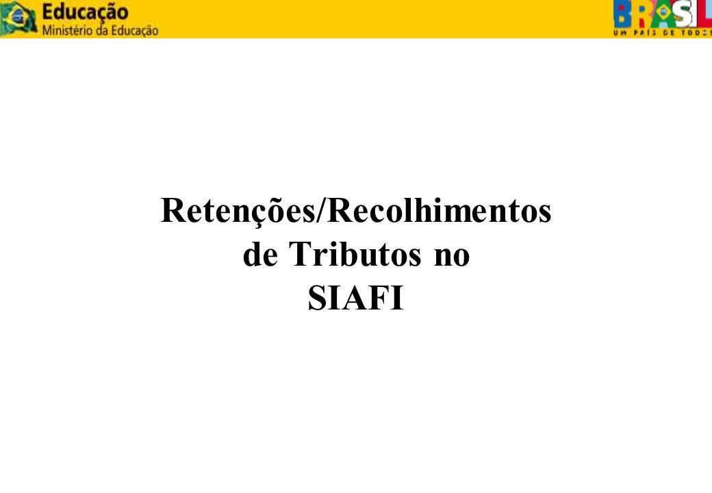 Retenções/Recolhimentos de Tributos no SIAFI