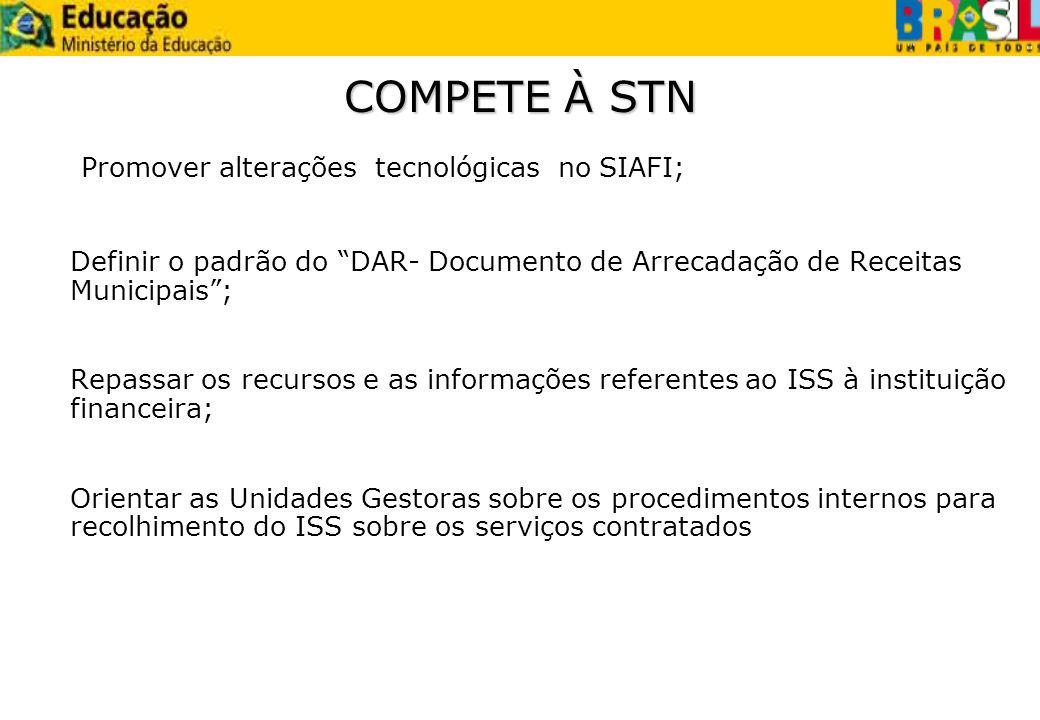 Promover alterações tecnológicas no SIAFI; Definir o padrão do DAR- Documento de Arrecadação de Receitas Municipais; Repassar os recursos e as informa