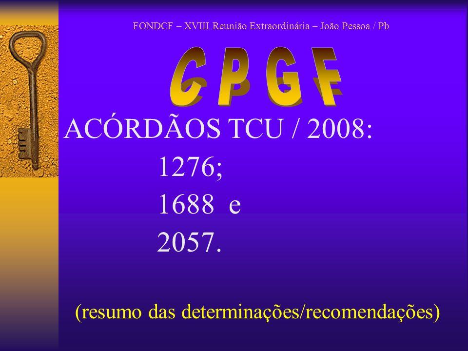 FONDCF – XVIII Reunião Extraordinária – João Pessoa / Pb UTILIZAÇÃO as hipóteses previstas nos incisos I a III do art.
