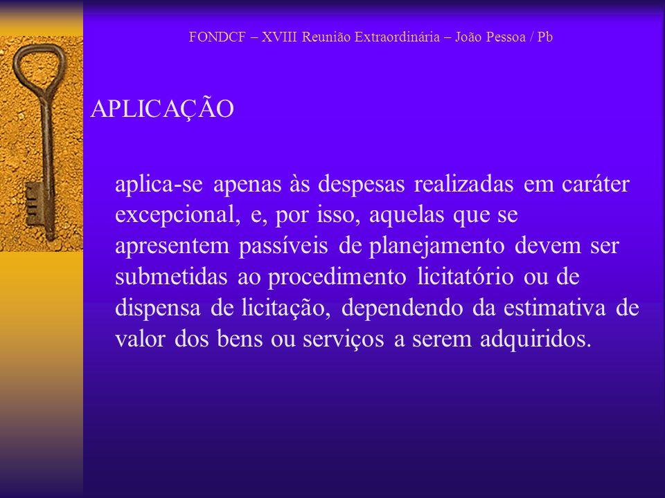 FONDCF – XVIII Reunião Extraordinária – João Pessoa / Pb RECOMENDAÇÕES ao MPOG em conjunto com o MF reveja a redação do art.