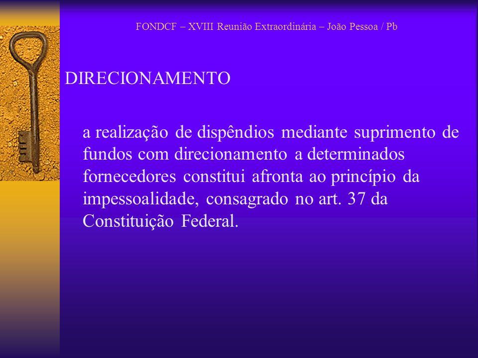 FONDCF – XVIII Reunião Extraordinária – João Pessoa / Pb DIRECIONAMENTO a realização de dispêndios mediante suprimento de fundos com direcionamento a