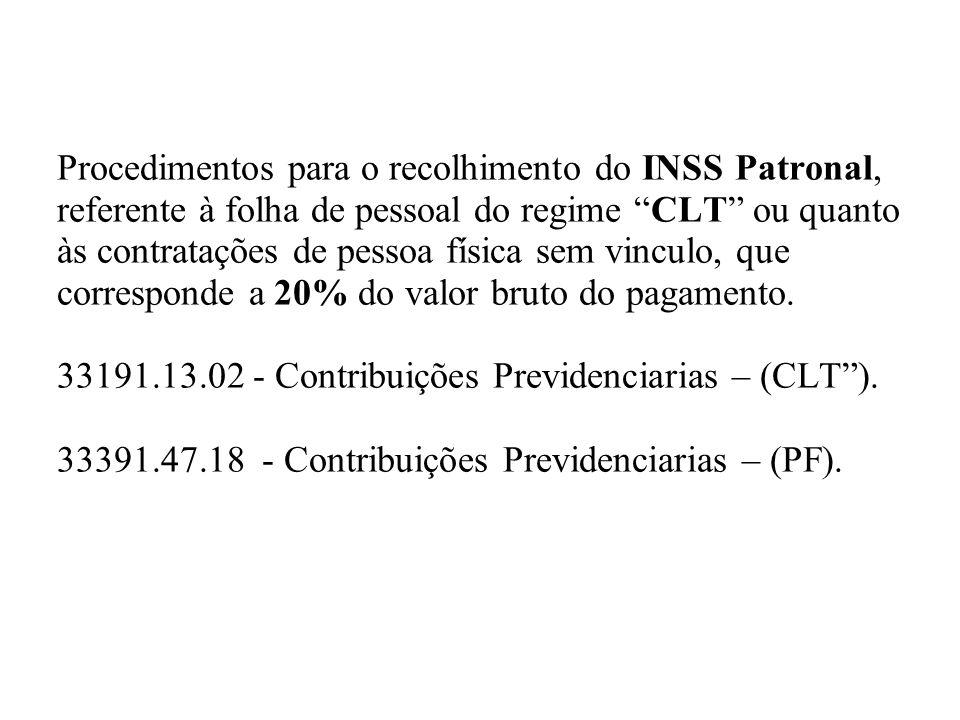 Procedimentos para o recolhimento do INSS Patronal, referente à folha de pessoal do regime CLT ou quanto às contratações de pessoa física sem vinculo,