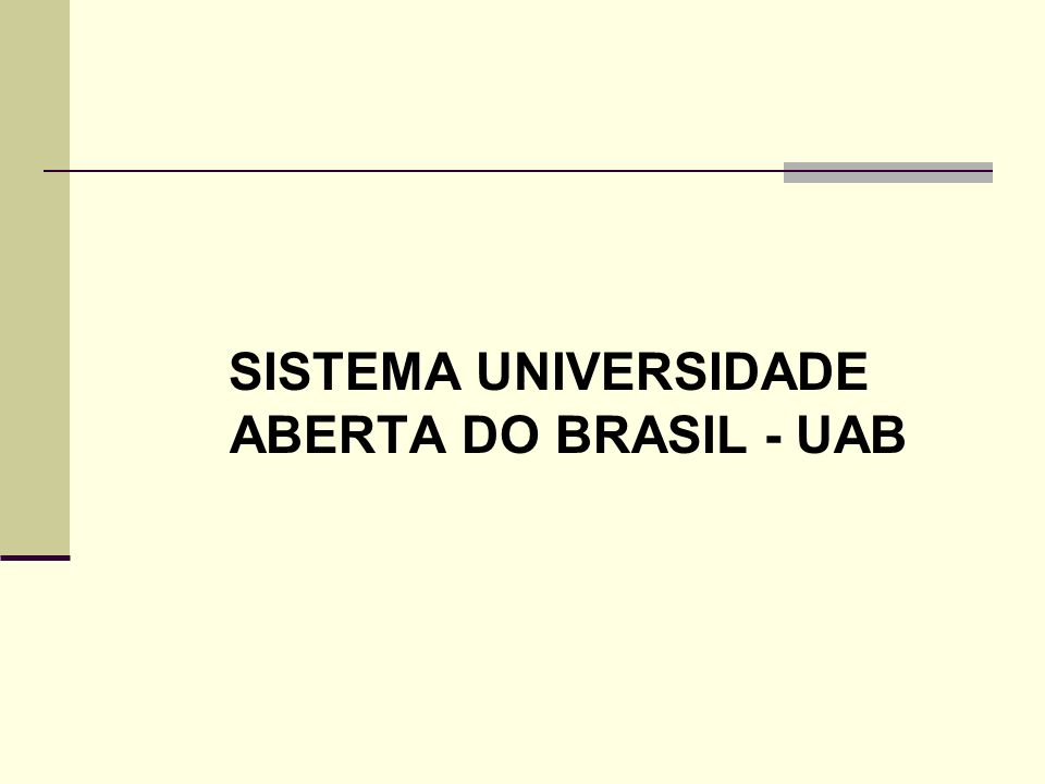 SISTEMA UNIVERSIDADE ABERTA DO BRASIL - UAB