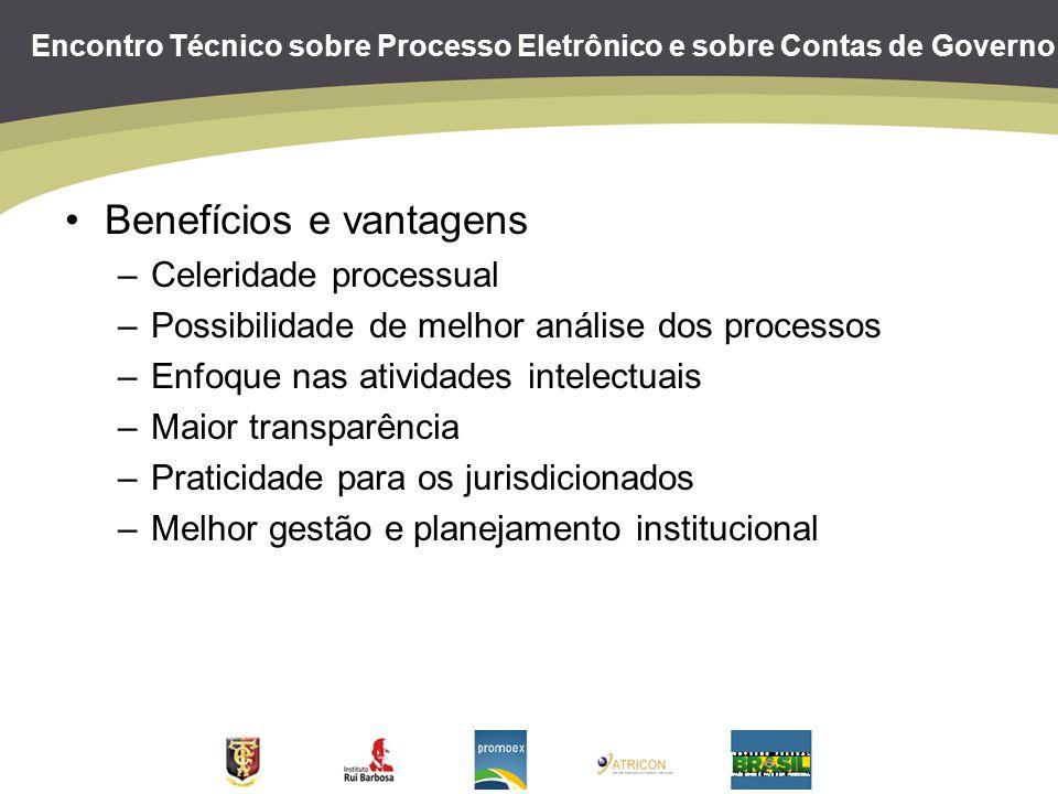 Encontro Técnico sobre Processo Eletrônico e sobre Contas de Governo Benefícios e vantagens –Celeridade processual –Possibilidade de melhor análise do