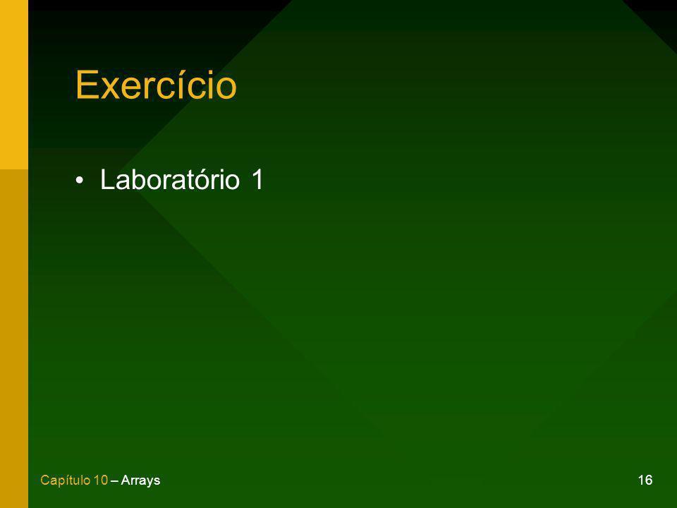 16Capítulo 10 – Arrays Exercício Laboratório 1