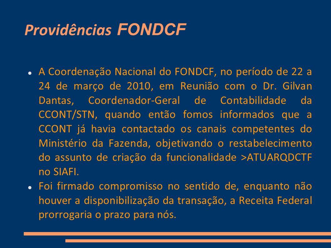 Providências FONDCF A Coordenação Nacional do FONDCF, no período de 22 a 24 de março de 2010, em Reunião com o Dr. Gilvan Dantas, Coordenador-Geral de