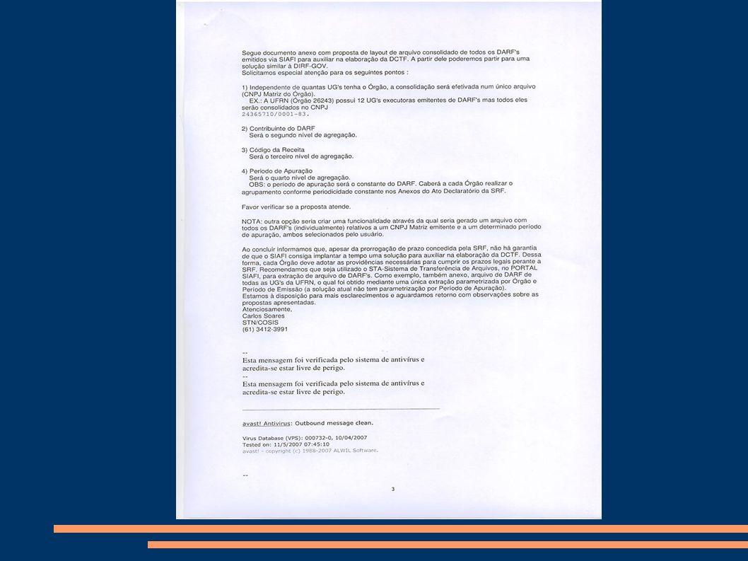Providências FONDCF Embora a COSIS, naquela ocasião, tenha nos tirado a esperanca na criação da transação >ATUARQDCTF por problemas de demandas internas no SERPRO, continuamos buscando, junto à Drª Solange – Coordenadora-Geral de Programação Financeira do MEC, alguma forma ou mecanismo que nos ajudasse conforme pode se observar pela imagem de e-mail trocado entre a Coordenação Nacional do FONDCF X Drª Solange e Dr.