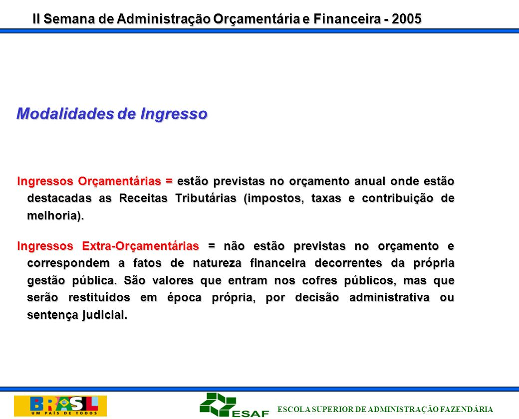 II Semana de Administração Orçamentária e Financeira - 2005 ESCOLA SUPERIOR DE ADMINISTRAÇÃO FAZENDÁRIA GRU- COBRANÇA 18/01-9