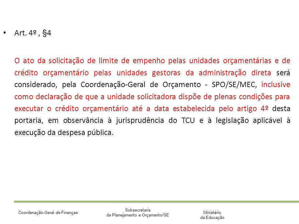 Ministério da Educação Subsecretaria de Planejamento e Orçamento/SE Coordenação-Geral de Finanças Art.