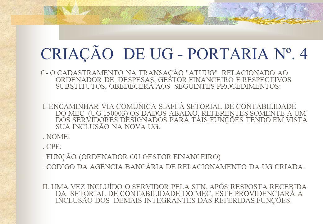 CRIAÇÃO DE UG - PORTARIA Nº. 4 C- O CADASTRAMENTO NA TRANSAÇÃO