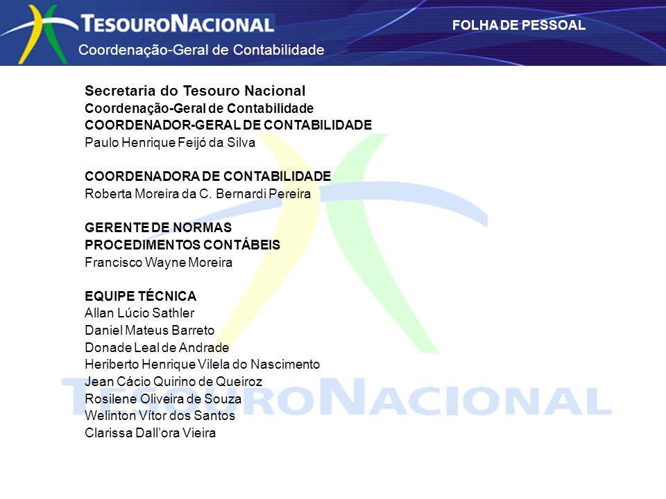 Coordenação-Geral de Contabilidade FOLHA DE PESSOAL Secretaria do Tesouro Nacional Coordenação-Geral de Contabilidade COORDENADOR-GERAL DE CONTABILIDA
