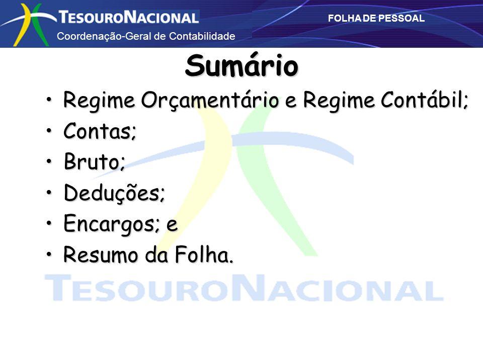 Coordenação-Geral de Contabilidade FOLHA DE PESSOAL Sumário Regime Orçamentário e Regime Contábil;Regime Orçamentário e Regime Contábil; Contas;Contas