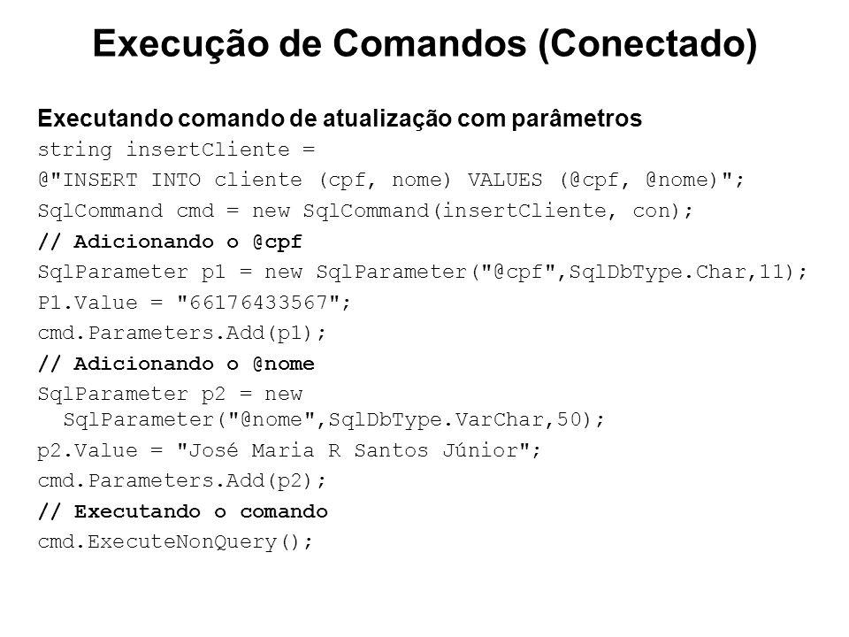 Executando comando de atualização com parâmetros string insertCliente = @