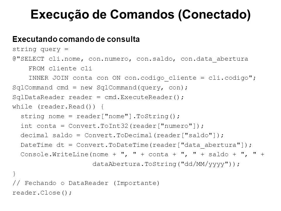 Executando comando de consulta string query = @