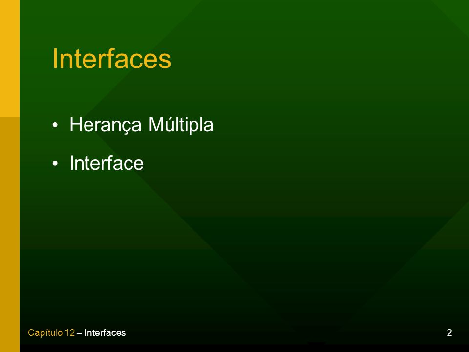 2Capítulo 12 – Interfaces Interfaces Herança Múltipla Interface