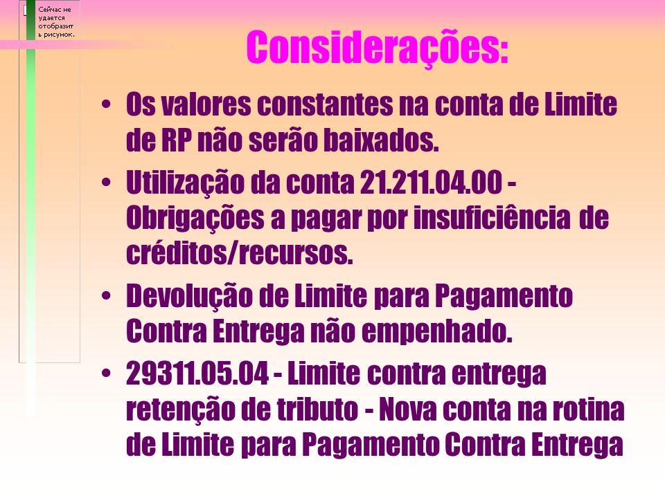 PROCESSO DE INSCRIÇÃO DOS RECURSOS DIFERIDOS/A RECEBER E A LIBERAR SF Órgão Superior para a COFIN/STN Recursos recebidos - Créditos utilizados liquida