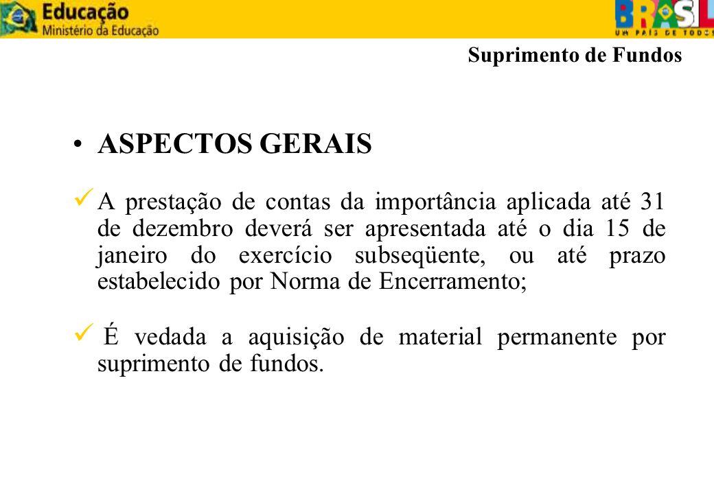 ASPECTOS GERAIS A prestação de contas da importância aplicada até 31 de dezembro deverá ser apresentada até o dia 15 de janeiro do exercício subseqüen