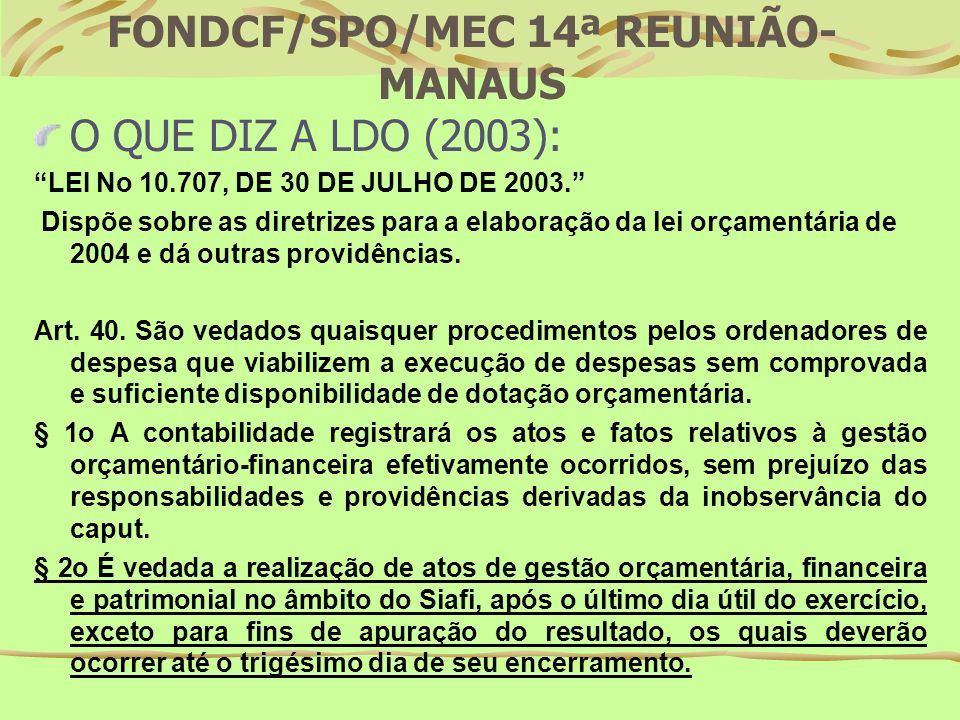 FONDCF/SPO/MEC 14ª REUNIÃO- MANAUS (10%) DO VALOR CONSTANTE DA ALÍNEA A, DO INCISO II, DO ART.23 DA 8666 PARA COMPRAS EM GERAL; (10%) DO VALOR CONSTANTE DA ALÍNEA A, DO INCISO I, DO ARTIGO 23 DA 8666 PARA EXECUÇÃO DE OBRAS E SERVIÇOS DE ENGENHARIA.