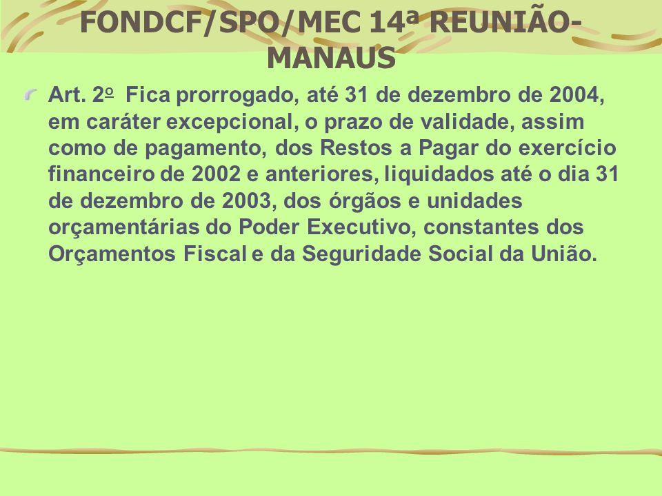 FONDCF/SPO/MEC 14ª REUNIÃO- MANAUS O QUE PODEREMOS ESPERAR EM RELAÇÃO AO ENCERRAMENTO DO EXERCÍCIO.