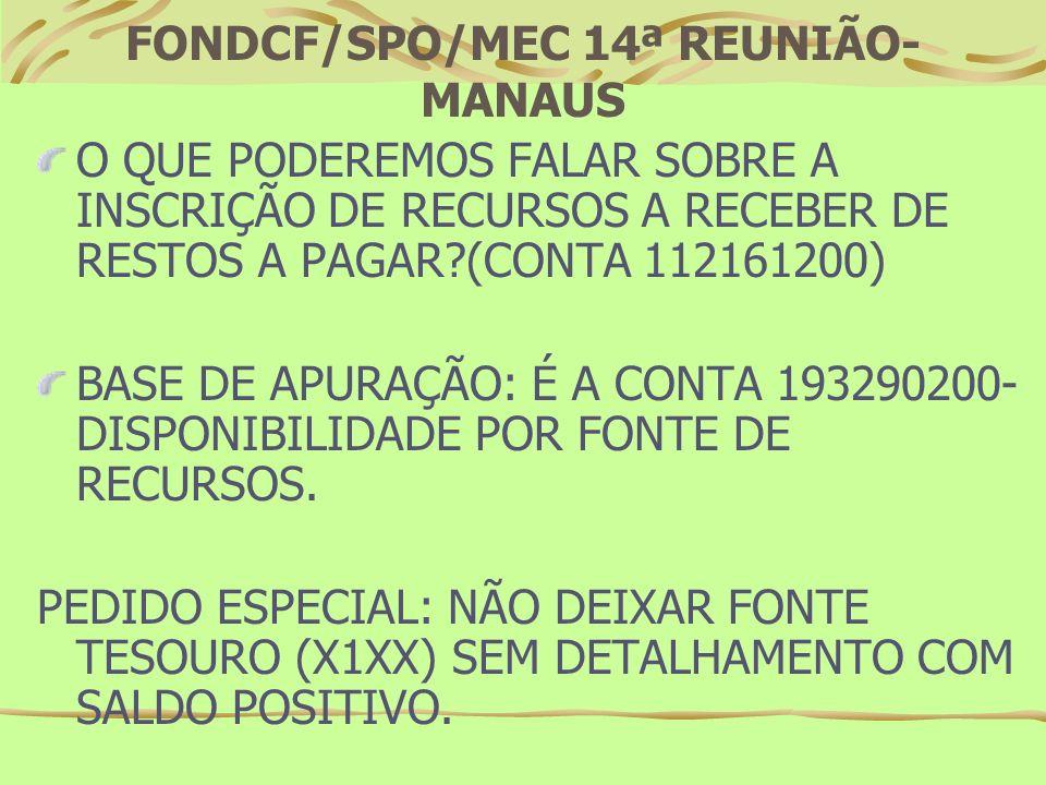 FONDCF/SPO/MEC 14ª REUNIÃO- MANAUS O QUE PODEREMOS FALAR SOBRE A INSCRIÇÃO DE RECURSOS A RECEBER POR TRANSFERÊNCIA?(CONTA 112160100).