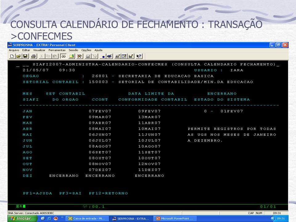 CONSULTA CALENDÁRIO DE FECHAMENTO : TRANSAÇÃO >CONFECMES