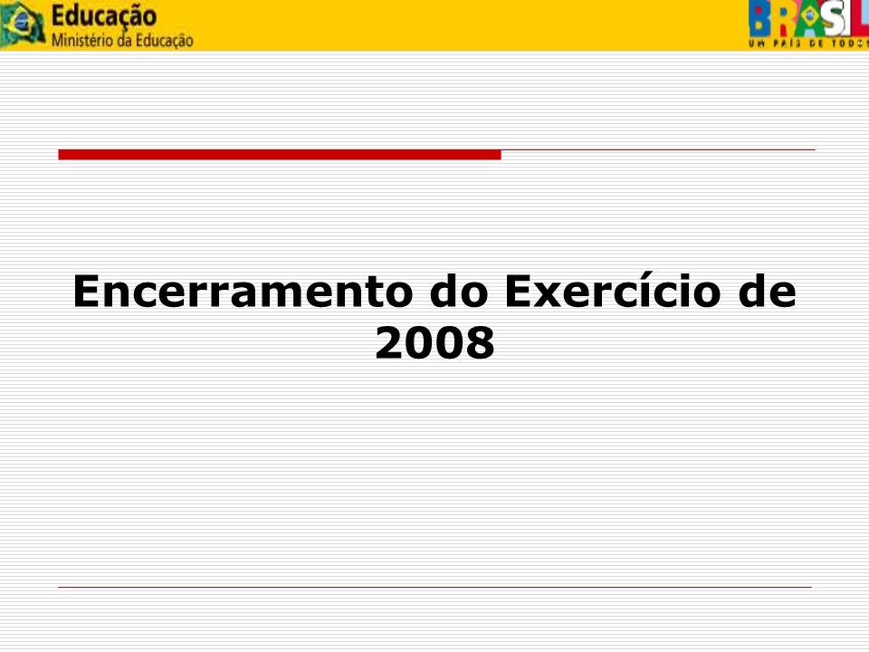 31/12/08 – Fechamento do SIAFI2008 para UG 05/01/09 – Fechamento do SIAFI2008 para Contab.