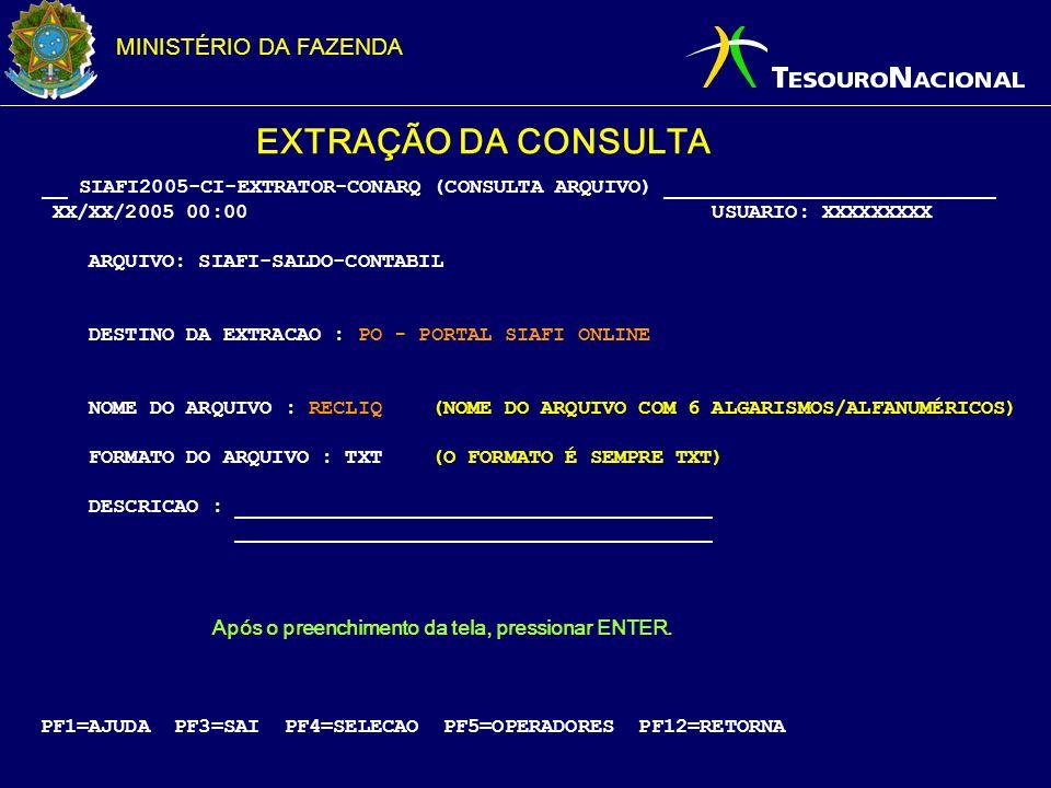 MINISTÉRIO DA FAZENDA EXTRAÇÃO DA CONSULTA __ SIAFI2005-CI-EXTRATOR-CONARQ (CONSULTA ARQUIVO) ___________________________ XX/XX/2005 00:00 USUARIO: XX