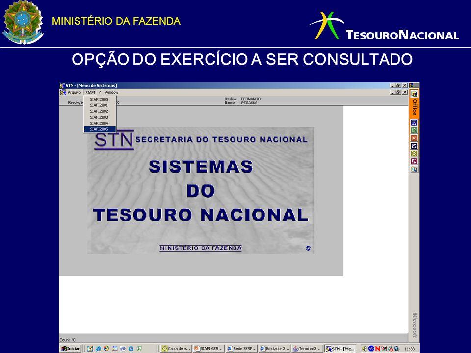 MINISTÉRIO DA FAZENDA OPÇÃO DO EXERCÍCIO A SER CONSULTADO