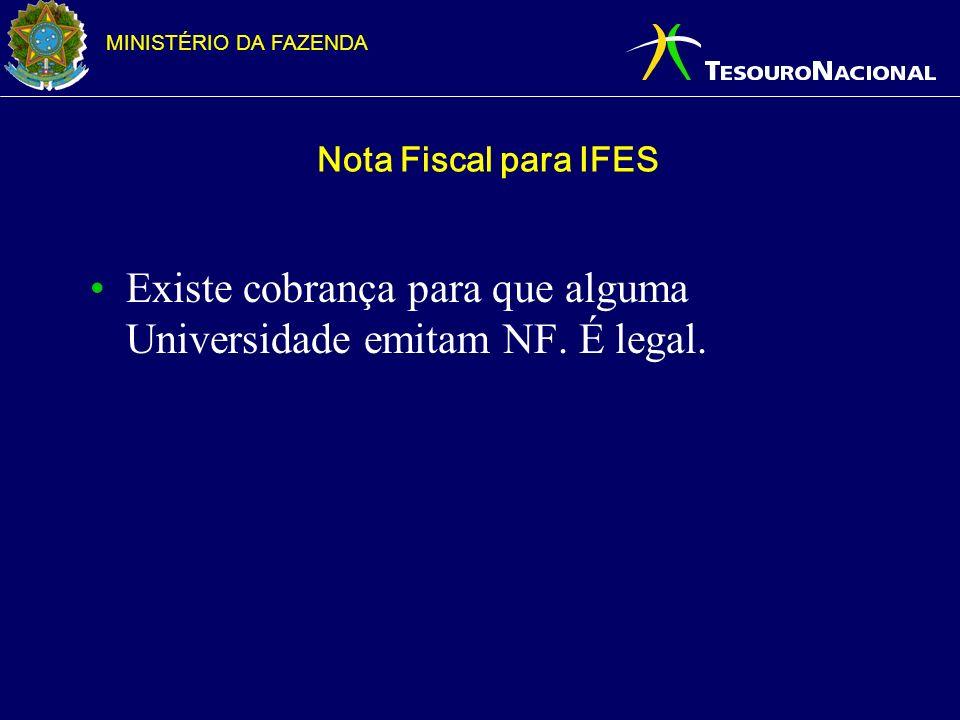 MINISTÉRIO DA FAZENDA Nota Fiscal para IFES Existe cobrança para que alguma Universidade emitam NF. É legal.