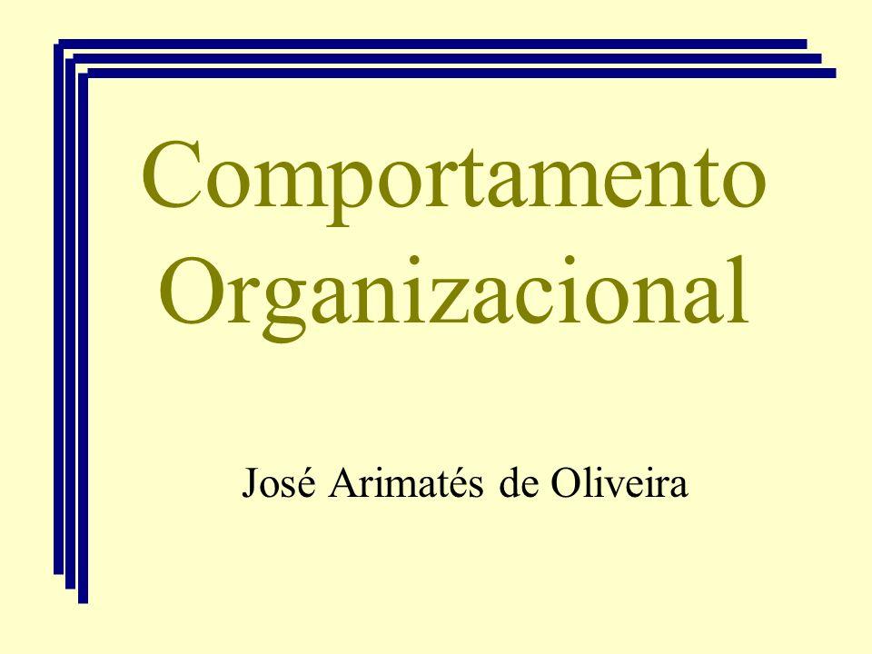 Comportamento Organizacional José Arimatés de Oliveira